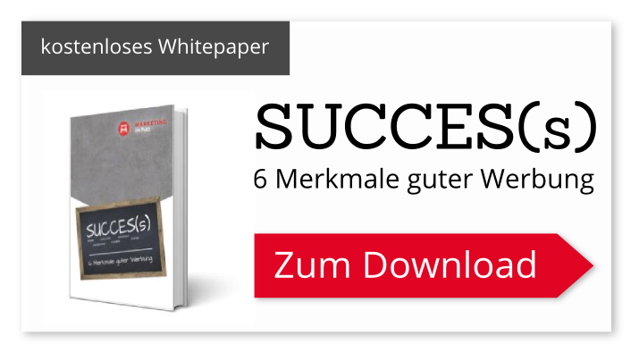 SUCCES(s): 6 Merkmale guter Werbung – zum Download