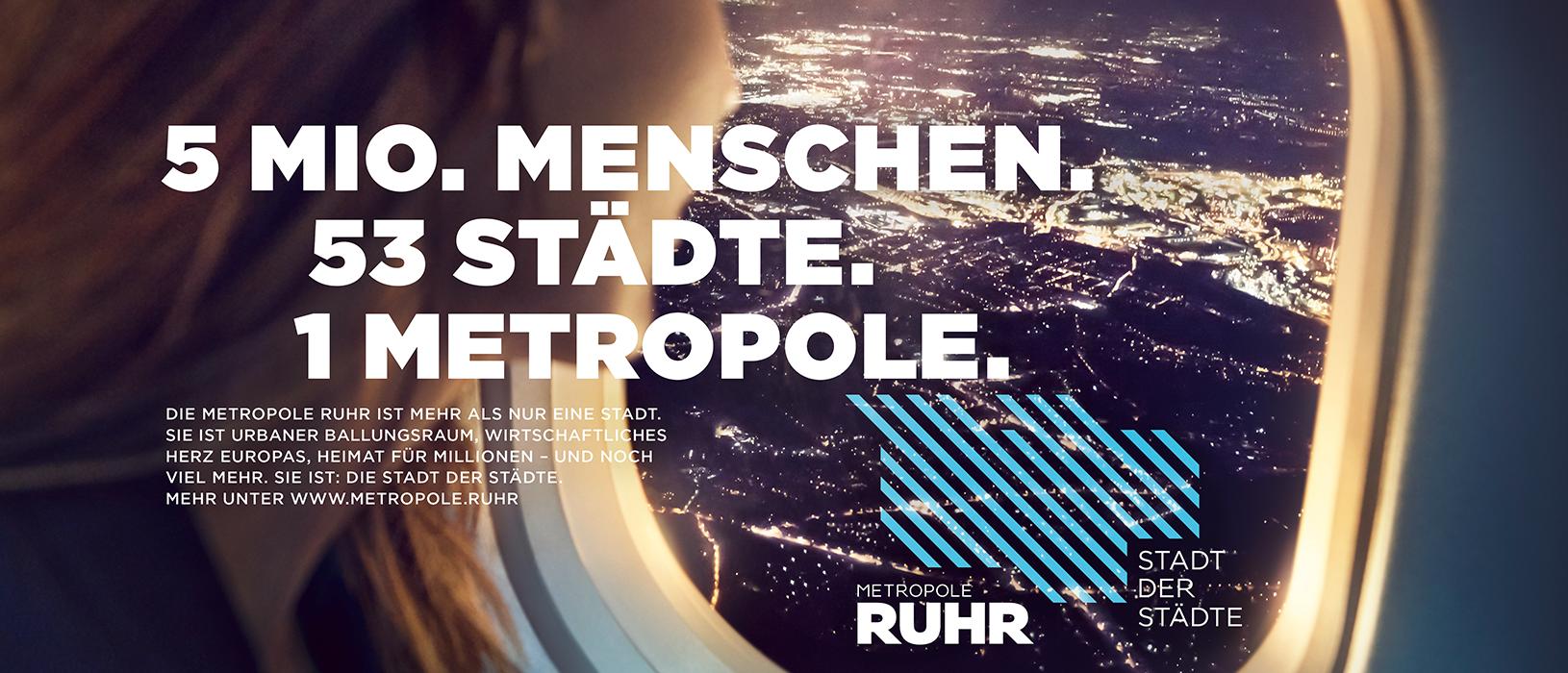 5 Mio. Menschen. 53 Städte. 1 Metropole. Metropole Ruhr – Stadt der Städte