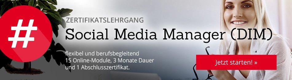 Zertifikatslehrgang Social Media Manager (DIM): Flexibel und berufsbegleitend. 15 Online-Module, 3 Monate Dauer und 1 Abschlusszertifikat. Jetzt starten!
