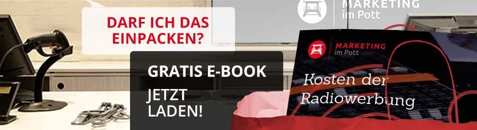 Darf ich das einpacken? Gratis E-Book Kosten der Radiowerbung von Marketing im Pott jetzt laden!