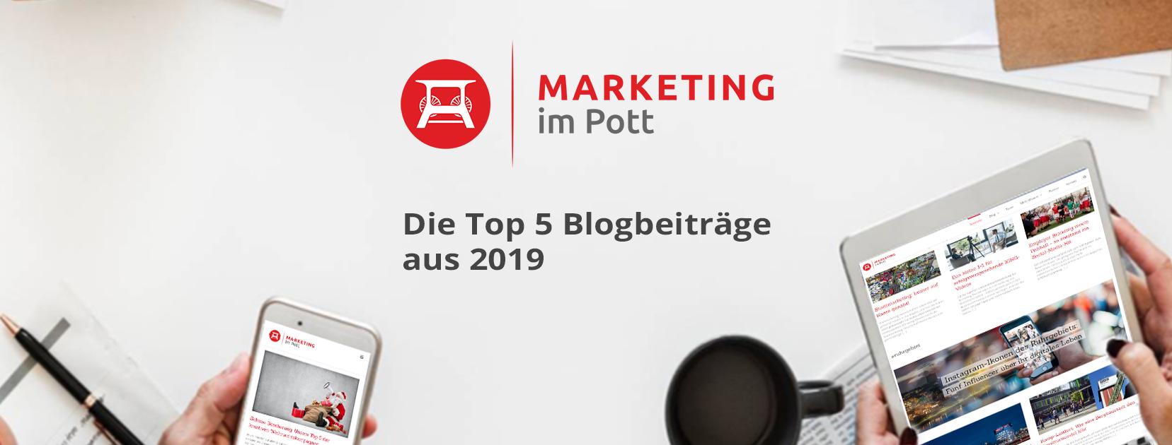 Zum Jahresende steht das neue (Geschäfts-)Jahr bereits vor der Türe. Bevor wir in das neue Jahr 2020 starten, haben wir in unserem Jahresrückblick 2019 Ihre meistgelesenen Marketing im Pott-Blogbeiträge aus den vergangenen zwölf Monaten für Sie zusammengestellt.